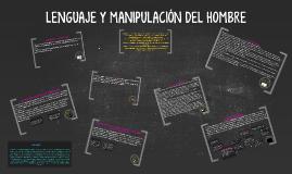Copy of LENGUAJE Y MANIPULACIÓN DEL HOMBRE