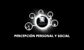 PERCEPCIÓN PERSONAL Y SOCIAL