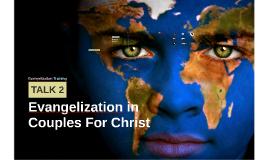 Copy of Evangelization Training Talk 2 - Evangelization in CFC