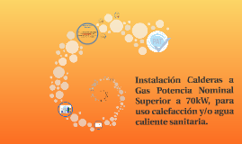 Instalación Calderas a Gas Potencia Nominal Superior a 70kW,