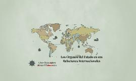 Copy of Los Órganos del Estado en sus Relaciones Internacionales