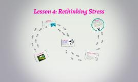 Lesson 4: Rethinking Stress