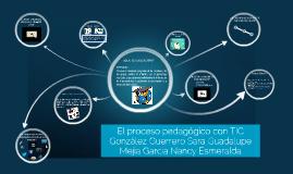 El proceso pedagógico con TIC