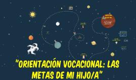 ORIENTACION VOCACIONAL: Las metas de mi hijo/a
