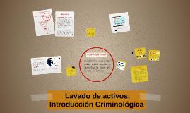 Lavado de activos: Introducción Criminológica