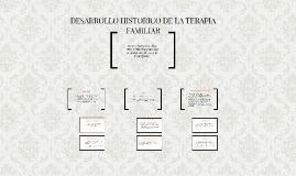 Copy of DESARROLLO HISTORICO DE LA TERAPIA FAMILIAR