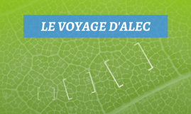 LE VOYAGE D'ALEC