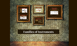 Families of Instruments