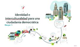 Copy of Identidad e interculturalidad para una ciudadanía democrátic