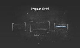 Irregular Verbs!