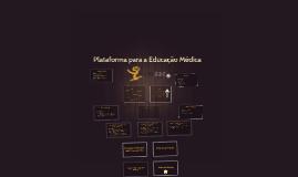 Plataforma para a Educaç~ãão Médica