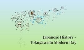 Japanese History - Tokugawa to Modern Day