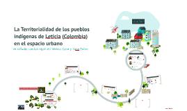 La Territorialidad de los pueblos indígenas de Leticia en el