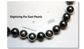 Copy of Digitizing Far East Pearls