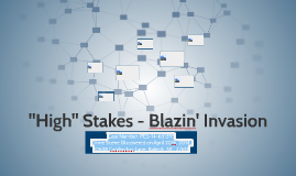 High Stakes - Blazin' Invasion