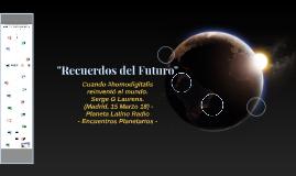 """""""Recuerdos del Futuro"""""""