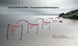 CANCER DE MAMA: TRATAMIENTO RADIOTERAPICO