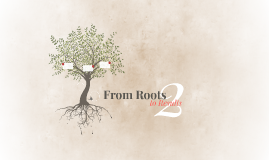 Copy of From Roots to Results 2