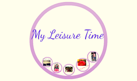My Leisure Time