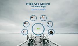 People who overcome disadvantage