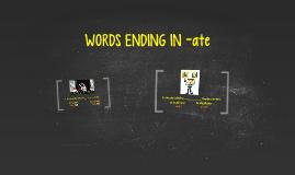 WORDS ENDING IN -ate (AP2)