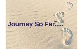 Journey So Far