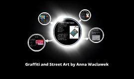 Graffiti and Street Art by Anna Waclawek