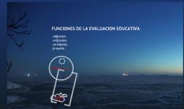 Funciones de la evaluacion educativa, calificacion certificacion, acreditacion y formacion