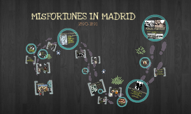 Copy of Copy of Misfortunes in Madrid