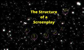 Structure of a Screenplay Media Arts Unit V