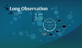 Long Observation