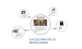 LA CULTURA DE LA REVOLUCIÓN