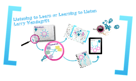 Listening to Learn or Learning to Listen?