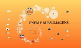 Copy of ENEM E SUAS IMAGENS
