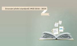 Srovnání plnění standardů VKIS 2016 a 2014