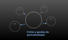 Crime e gestão da periculosidade
