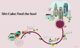 Dirt Cake: Feed the Soul