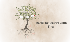 Dobbs DeCorsey Health Final