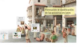 Formación y clasificación de las palabras en latín