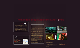 Copy of The London Bridge Experience and Tombs