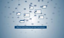 PROYECTOS PEDAGOGICOS INSTITUCIONALES
