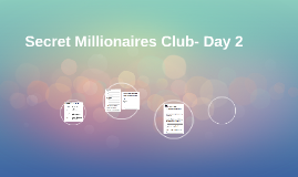 Secret Millionaires Club- Day 2