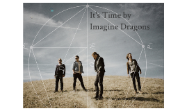 It's Time by Imagine Dragons Song Analysis