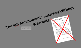 The 4th Amendment:  Legal Searches Without a Warrant