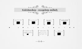 Kaleidoszkóp - mozgókép-műhely