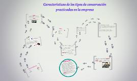 Características de los tipos de conservación practicados en