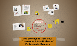 Top 10 Ways to Turn Your Classroom into a Hotbed of Enthusia