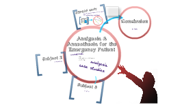 Analgesia & Anaesthesia for Emergency Patients