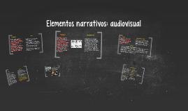 Elementos narrativos: audiovisual