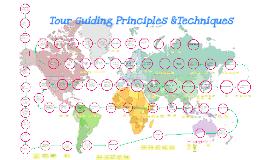 Copy of Tour Guiding Principles &Techniques